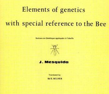 Elements of genetics with special reference to the Bee
